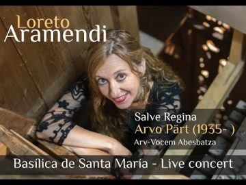 Loreto Aramendi plays Salve Regina - Arvo Pärt at the Cavaillé-Coll of Santa María del Coro.