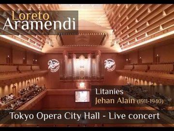 Loreto Aramendi plays Litanies de Jehan Alain - Opera City Hall - Tokyo - Japan.
