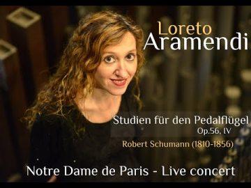 Loreto Aramendi plays Studien für den pedalflügel op.56 n.IV - Robert Schumann. Notre Dame Paris.