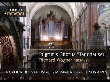 "Loreto Aramendi plays Pilgrim's Chorus ""Tannhaüser"" - R. Wagner - Santísimo Sacramento, Buenos Aires"