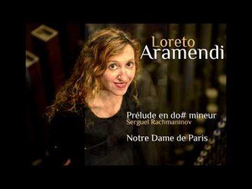 Loreto Aramendi plays Prélude en do#m de Serguei Rachmaninov - Notre Dame - París.