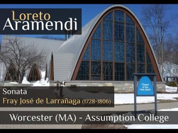 Loreto Aramendi plays Sonata de Larrañaga - Assumption College - Massachusetts - EEUU.